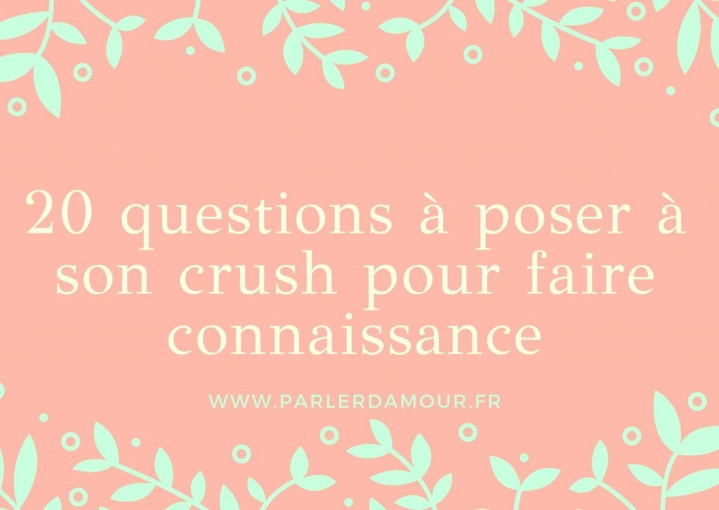 Questions à poser à son crush